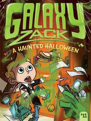 Galaxy Zack #11: A Haunted Halloween by Ray O'Ryan