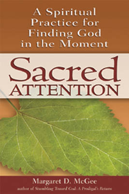 Sacred Attention by Margaret D. McGee
