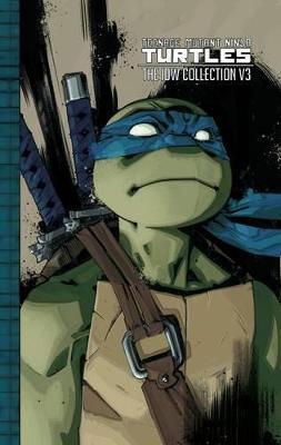 Teenage Mutant Ninja Turtles The Idw Collection Volume 3 book