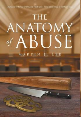 The Anatomy of Abuse by Martin J Lee