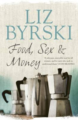 Food, Sex & Money by Liz Byrski