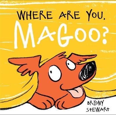 Where Are You, Magoo? by Briony Stewart