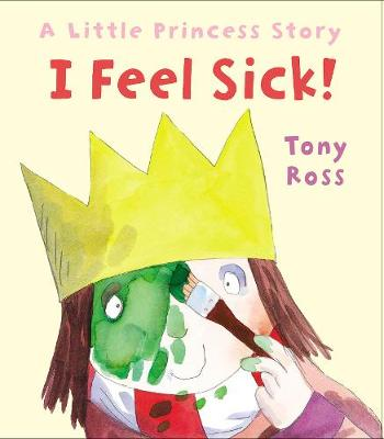 I Feel Sick! by Tony Ross