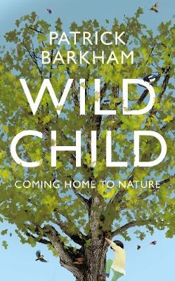 Wild Child: Coming Home to Nature book