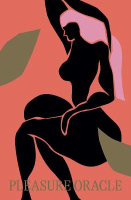 Pleasure Oracle: Love, Sex and Pleasure Deck by Jerico Mandybur