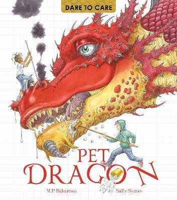 Dare to Care: Pet Dragon by Mark Robertson