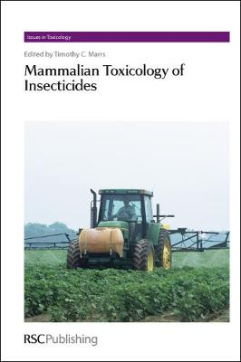 Mammalian Toxicology of Insecticides by Tim Marrs