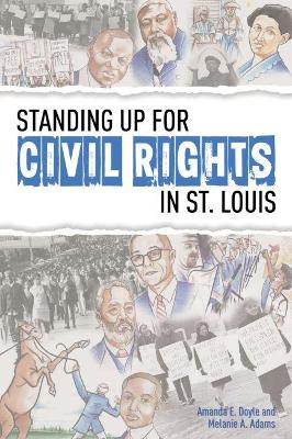 Standing Up for Civil Rights in St. Louis by Amanda E. Doyle