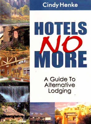 Hotels No More! by Cindy Henke-Sarmento