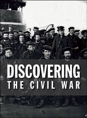 Discovering the Civil War by Archives,Experience'S,Exhibition,Team National