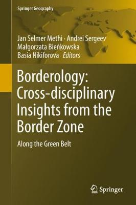 Borderology: Cross-disciplinary Insights from the Border Zone: Along the Green Belt by Jan Selmer Methi