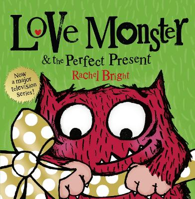 Love Monster and the Perfect Present by Rachel Bright