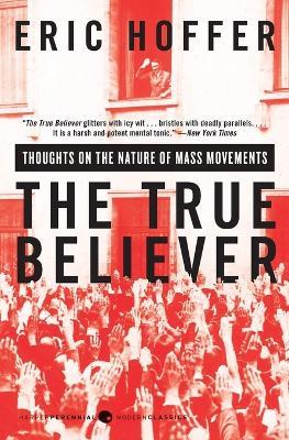 The True Believer by Eric Hoffer