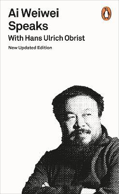 Ai Weiwei Speaks book
