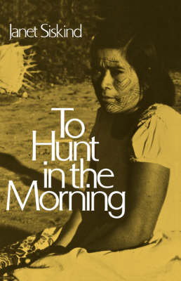 To Hunt in the Morning by Janet Siskind