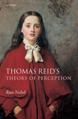 Thomas Reid's Theory of Perception by Ryan Nichols