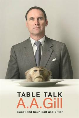 Table Talk by Adrian Gill
