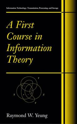 A First Course in Information Theory by Raymond W. Yeung
