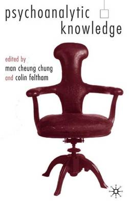 Psychoanalytic Knowledge by Man Cheung