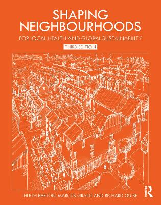 Shaping Neighbourhoods: For Local Health and Global Sustainability book
