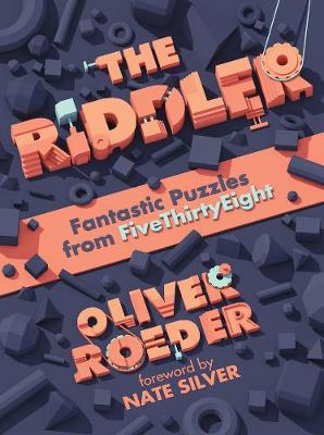 The Riddler: Fantastic Puzzles from FiveThirtyEight by Oliver Roeder