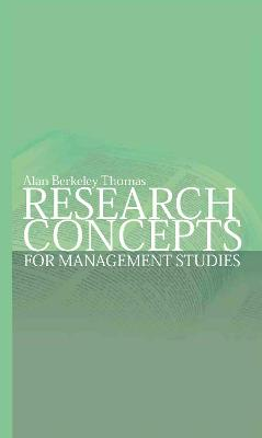 Research Concepts for Management Studies by Alan Berkeley Thomas