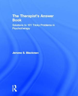 Therapist's Answer Book by Jerome S. Blackman