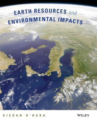 Earth Resources and Environmental Impact 1E by Kieran D. O'Hara