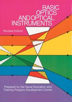 Basic Optics and Optical Instruments: Revised by Naval Education And Training Program