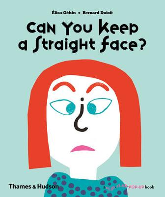 Can You Keep a Straight Face? by Elisa Gehin