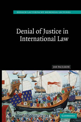Denial of Justice in International Law by Jan Paulsson