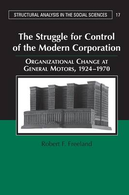 The Struggle for Control of the Modern Corporation by Robert F. Freeland
