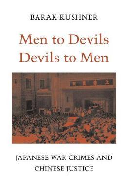 Men to Devils, Devils to Men by Barak Kushner