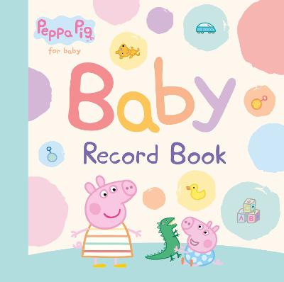 Peppa Pig: Baby Record Book book