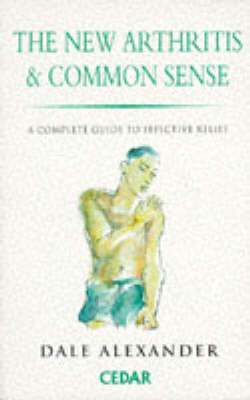 New Arthritis and Common Sense by Alexander