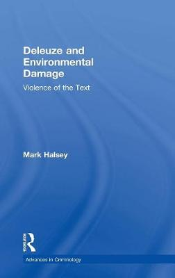 Deleuze and Environmental Damage: Violence of the Text by Mark Halsey