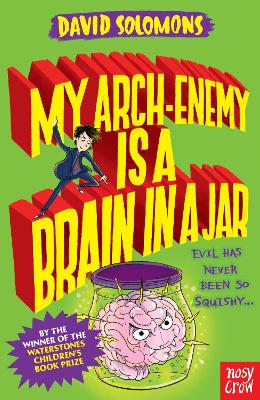 My Arch-Enemy Is a Brain In a Jar by David Solomons