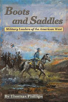 Boots and Saddles by Thomas D Phillips
