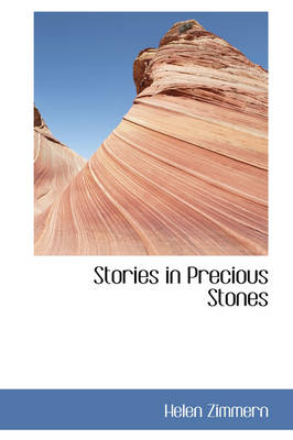 Stories in Precious Stones by Helen Zimmern