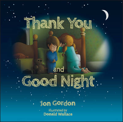 Thank You and Good Night by Jon Gordon