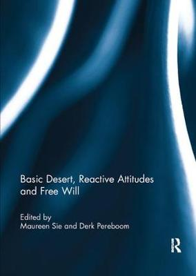 Basic Desert, Reactive Attitudes and Free Will book
