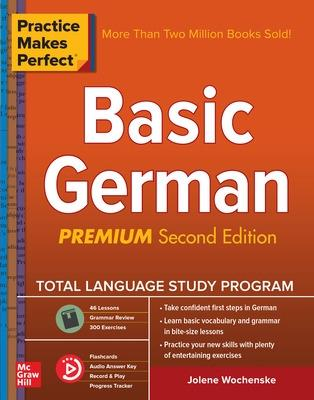Practice Makes Perfect: Basic German, Second Edition by Jolene Wochenske