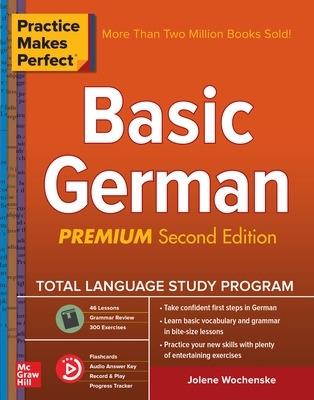 Practice Makes Perfect: Basic German, Premium Second Edition by Jolene Wochenske