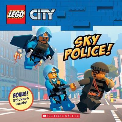 Sky Police! (LEGO CITY) by Meredith Rusu