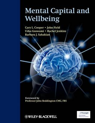 Mental Capital and Wellbeing by Cary L. Cooper