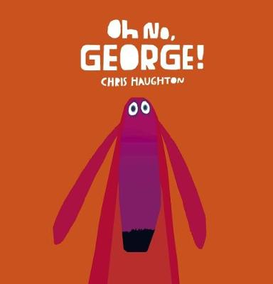 Oh No, George! book