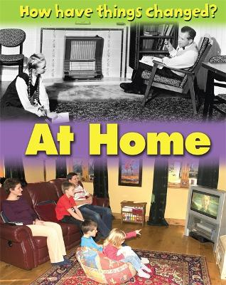 How Have Things Changed?: At Home book