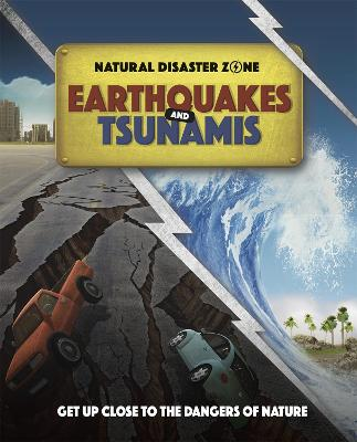 Natural Disaster Zone: Earthquakes and Tsunamis by Ben Hubbard