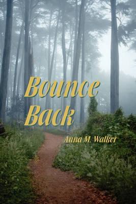 Bounce Back by Anna M Walker