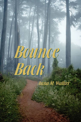 Bounce Back by Anna M Walker